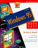 Windows 95 Made Easy : The Basics and Beyond!, Sheldon, Tom, 0078820901