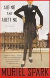 Aiding and Abetting, Muriel Spark, 0385720904