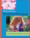 Science Education for Elementary Teachers : An Investigation-Based Approach, Benbow, Ann E. and Mably, Colin, 0766800903