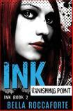 INK: Vanishing Point, Bella Roccaforte, 1495440907