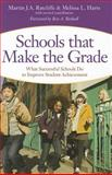 Schools That Make the Grade : What Successful Schools Do to Improve Student Achievement, Rafcliffe, Martin J. A. and Harts, Melissa L., 1598570900