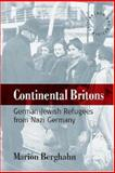 Continental Britons : German-Jewish Refugees from Nazi Germany, Berghahn, Marion, 1845450906
