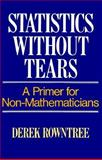 Statistics Without Tears : A Primer for Non Mathematicians, Rowntree, Derek, 0024040908