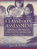 Classroom Assessment : Principles and Practice for Effective Instruction, McMillan, James H., 0205380905