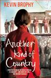Another Kind of Country, Kevin Brophy, 0755380908