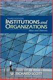 Institutions and Organizations : Ideas and Interests, Scott, W. Richard, 1412950902