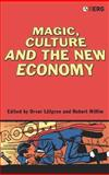 Magic, Culture and the New Economy 9781845200909