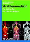 Strahlenmedizin : Ein Leitfaden Fur Den Praktiker, , 3110180901