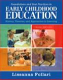 Foundations and Best Practices in Early Childhood Education : History, Theories, and Approaches to Learning, Follari, Lissanna, 0133830918
