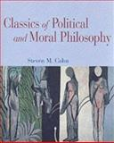 Classics of Political and Moral Philosophy, Cahn, Steven M., 0195140915