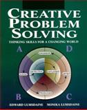 Creative Problem Solving : Thinking Skills for a Changing World, Lumsdaine, Edward and Lumsdaine, Monika, 0070390916