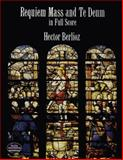 Requiem Mass and Te Deum in Full Score, Hector Berlioz, 0486290913