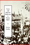 Labor and Imperial Democracy in Prewar Japan, Gordon, Andrew, 0520080912