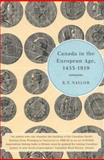 Canada in the European Age, 1453-1919, Naylor, R. T., 0773530916