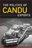 The Politics of Candu Exports, Bratt, Duane, 0802090915