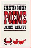 Selected Longer Poems, James Reaney, 0888780915