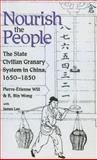 Nourish the People : The State Civilian Granary System in China, 1650-1850, Will, Pierre-Etienne and Wong, R. Bin, 089264091X