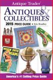 Antique Trader Antiques and Collectibles Price Guide 2015, , 1440240914