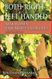 Both Right and Left Handed : Arab Women Talk about Their Lives, Shaaban, Bouthaina, 0253220912