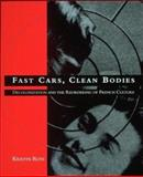 Fast Cars, Clean Bodies : Decolonization and the Reordering of French Culture, Ross, Kristin, 0262680912