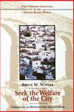 Seek the Welfare of the City : Christians As Benefactors and Citizens, Winter, Bruce W., 0802840914