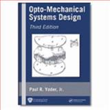 Opto-Mechanical Systems Design, Yoder, Paul R., 0819460915