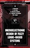 Microelectronics Design of Fuzzy Logic-Based Systems, Barriga, Angel, 0849300916