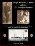 Ensign Newman K. Perry and the USS Bennington Disaster, Margaret Riddle, 1467990914