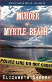 Murder at Myrtle Beach, Elizabeth Sherry, 1481820915