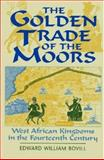 The Golden Trade of the Moors, Edward W. Bovill, 1558760911