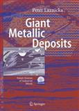 Giant Metallic Deposits : Geology, Metallogeny, Industry:Future Sources of Industrial Metals, Laznicka, Peter, 3540330917