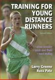 Training for Young Distance Runners, Russell R. Pate and Larry Greene, 0736050914