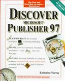 Discover Microsoft Publisher, 1997, Murray, Katherine, 0764530917