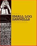 Small Log Sawmills 9780879300913