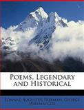 Poems, Legendary and Historical, Edward Augustus Freeman and George William Cox, 1147420912