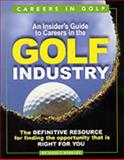Careers in Golf : An Insider's Guide to Careers in the Golf Industry, Berkley, Nancy, 1577010914