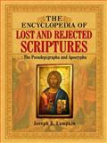 The Encyclopedia of Lost and Reject Scriptures : The Pseudepigrapha and Apocrypha, Lumpkin, Joseph, 1933580917