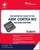 The Definitive Guide to the ARM Cortex-M3 TI, Yiu, Joseph, 012382091X