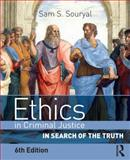 Ethics in Criminal Justice : In Search of the Truth, S. Souryal, Sam, 0323280919