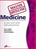Medicine : A Core Text with Self-Assessment, O'Neill, Paul and Dornan, Tim, 0443070911