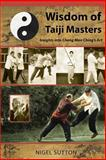 Wisdom of Taiji Masters, Nigel Sutton, 0692250913