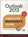 Outlook 2013 Absolute Beginner's Guide, Diane Poremsky and Sherry Kinkoph Gunter, 0789750910