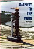 Gateway to the Moon, Charles D. Benson and William B. Faherty, 0813020913
