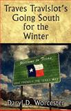 Traves Travlslot's Going South for the Winter, Daryl D. Worcester, 1462610919