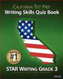 CALIFORNIA TEST PREP Writing Skills Quiz Book STAR Writing Grade 3, Test Master Press California, 1481970917