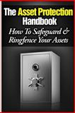 The Asset Protection Handbook, Lee Hadnum, 149521091X