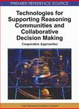 Technologies for Supporting Reasoning Communities and Collaborative Decision Making : Cooperative Approaches, John Yearwood, 1609600916
