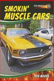 Smokin' Muscle Cars, Bob Woods, 1622850912