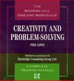 The McGraw-Hill One-Day Workshop : Creativity and Problem Solving, Lowe, Phil, 0079120911