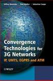Convergence Technologies for 3G Networks : IP, UMTS, EGPRS and ATM, Bannister, Jeffrey and Mather, Paul, 047086091X
